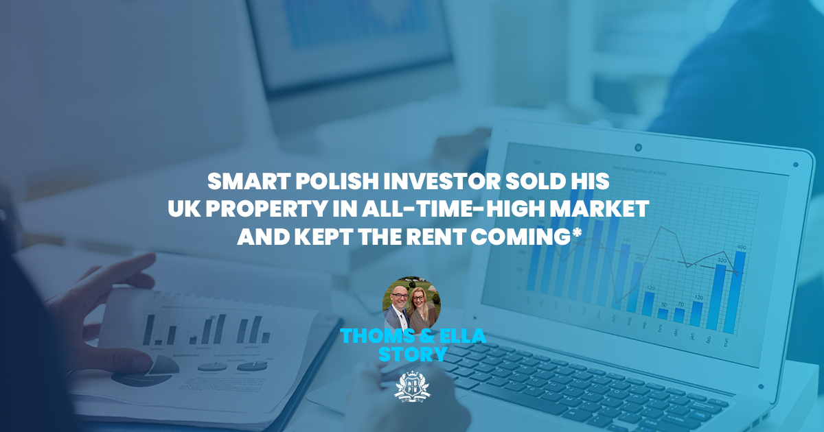 Smart Polish investor sold his UK property in all-time-high market AND kept the rent coming*